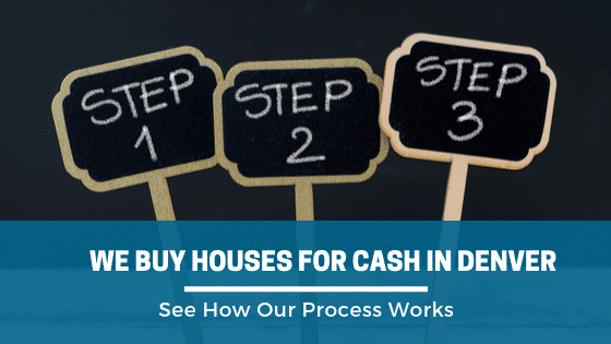 We Buy Houses For Cash In Denver See How Our Process Works