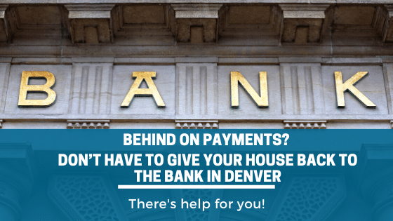 How To Avoid Giving My House Back To The Bank In Denver. Call Property Scouts For Help.