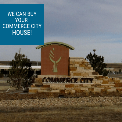 We buy houses in Commerce City CO. Contact Property Scouts Today.
